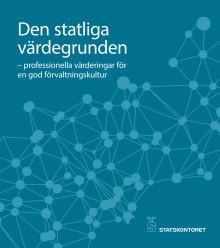 Statskontorets skrift Den statliga värdegrunden – professionella värderingar för en god förvaltningskultur