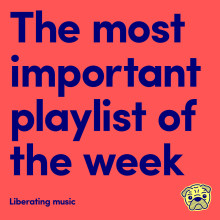 The most important playlist of the week is released