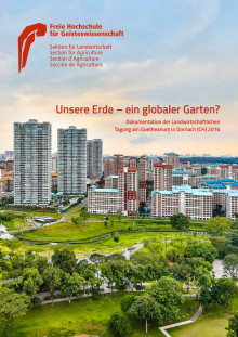 ‹Unsere Erde – ein globaler Garten?› Tagungsdokumentation der Sektion für Landwirtschaft am Goetheanum (Deutsch)