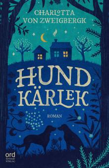 Nu kommer  Hundkärlek – en relationsroman om kärlek med förhinder av Charlotta von Zweigbergk