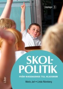 Skolpolitik – från riksdagshus till klassrum