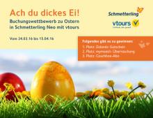 Ach du dickes Ei! Buchungswettbewerb zu Ostern in Schmetterling Neo mit vtours