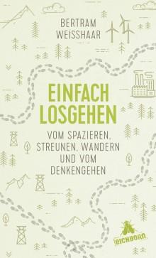 Bertram Weisshaar - Einfach losgehen