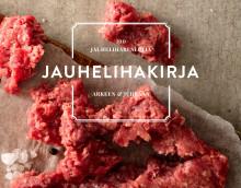 Atrian Jauhelihakirja – 100 parasta jauhelihareseptiä arkeen ja juhlaan