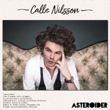 Calle Nilsson tillbaka: släpper singeln Asteroider 22 mars och debutalbumet i maj