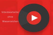 Top 8 Videobearbeiter ohne Wasserzeichen für Windows 10 [2020]