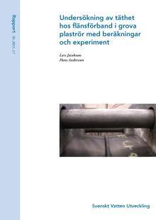 SVU-rapport 2011-17: Undersökning av täthet hos flänsförband i grova plaströr med beräkningar och experiment