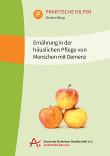 Broschüre der Deutschen Alzheimer Gesellschaft informiert zur Ernährung bei Demenz