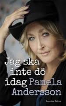 Om Pamela Anderssons kamp för livet – och mycket mer