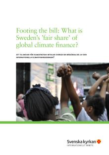 """Klimatrapporten - """"Att ta ansvar för klimatnotan: Betalar Sverige sin beskärda del av den internationella klimatfinansieringen?"""""""
