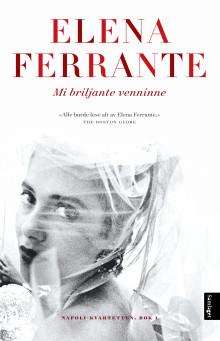 """Elena Ferrantes """"Mi briljante venninne"""" rett inn på bestseljarlista - no 12 000"""