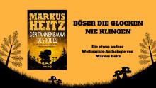 Böser die Glocken nie klingen: Ein rabenschwarzes Fest der Liebe mit Bestsellerautor Markus Heitz