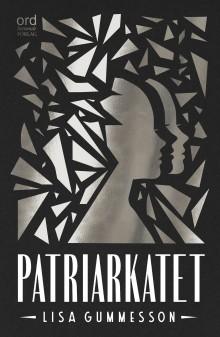 Patriarkatet - en högaktuell och brännande kortroman av Lisa Gummesson