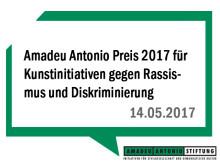 Call for Applications - Amadeu Antonio Preis 2017 für Kunstinitiativen gegen Rassismus und Diskriminierung