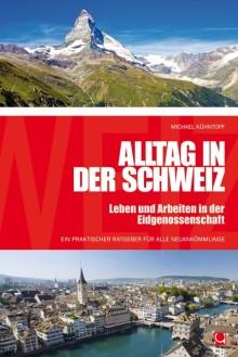 Alltag in der Schweiz – Leben und Arbeiten in der Eidgenossenschaft