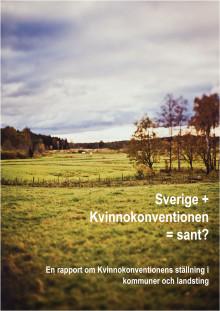 Sverige + Kvinnokonventionen = sant? Kommuners och landstings tillämpning av Kvinnokonventionen granskad