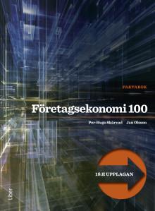 Företagsekonomi 100, faktabok, övningar och lösningar
