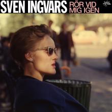 """""""Rör vid mig igen"""" - Sven-Ingvars nya singel ute idag!"""