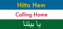 Calling Home – Hitta Hem – يا بيتنا