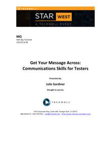 Get your message Across Communication Skills for Testers m. Julie Gardiner