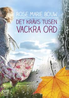 """Romanen """"Det krävs tusen vackra ord"""" kommer på Ordberoende Förlag den 21 augusti 2014."""