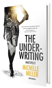 The Underwriting : Maktspelet av Michelle Miller - Succén från USA