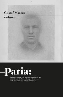 Paria. Brottslingen och normaliseringen av människan i Strindbergs, Hanssons och Geijerstams författarskap. Ny bok!
