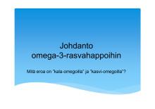 Erikoislääkäri Eeva Kari: Johdanto omega-3-rasvahappoihin