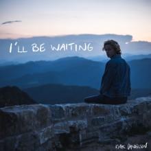 """Isak Danielson berör med sin röst - idag släpps singeln """"I'll Be Waiting"""""""