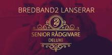 Bredband2 lanserar exklusiv Senior Rådgivare Deluxe kostnadsfritt för kunder!