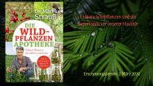 Geschenke der Natur: Das Praxisbuch zu essbaren Wildpflanzen vom Experten Dr. Markus Strauß