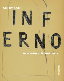 Inferno. En dokumentär berättelse. Ny bok!