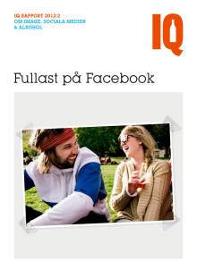 Fullast på Facebook. IQ Rapport om image, sociala medier och alkohol