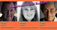 Roy Andersson, Marie-Louise Ekman & Theodor Kallifatides gästar Olof Buckard