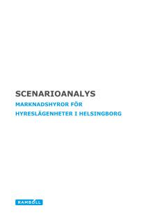Rapport: Scenarioanalys, marknadshyror för hyreslägenheter i Helsingborg