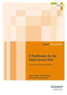 """acatech DISKUSSION """"IT-Plattformen für die Smart Service Welt"""""""