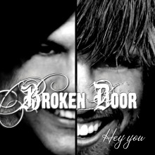 Hey you, missa inte Broken Doors nya hit!