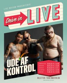 UDE AF KONTROL bekræftet på 'DRIVE IN – LIVE' touren