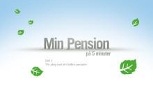 Min pension på 5 minuter, del 1 - Tre steg mot en tryggare pension