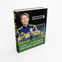 Ny bok om förbundskapten Håkan Ericsons ledarskap och U21 landslagets EM-bragd!