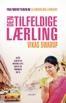 """Moderne eventyr fra dagens India, fra forfatteren av """"Slumdog millionaire""""!"""