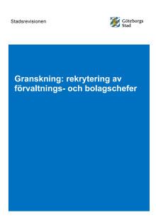Revisionsrapport om rekrytering av förvaltnings- och bolagschefer