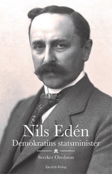 Ny bok: Nils Edén - demokratins statsminister av Sverker Oredsson