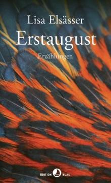 Lisa Elsässer – Erstaugust – Erzählungen