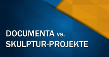 Documenta vs. Skulptur-Projekte