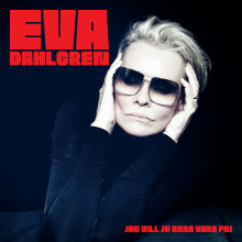 "Eva Dahlgren: ""Jag vill ju bara vara fri"" feat Amanda Bergman & Oskar Linnros."