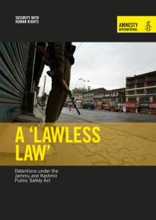 A 'Lawless Law' Detentions under the Jammu and Kashmir Public Safety Act