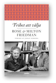 """Johan Norberg introducerar Milton och Rose Friedmans """"Frihet att välja"""""""