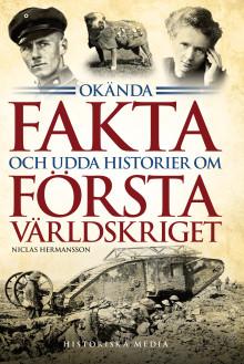 Ny bok! Okända fakta och udda historier om första världskriget