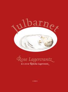 Välkommen på släppfest för Rose och Rebecka Lagercrantz bok Julbarnet!